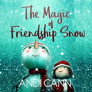 12 Days of Christmas Books-Day 7: The Magic of Friendship Snow by Andi Cann